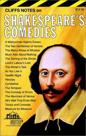 CliffsNotes on Shakespeare's Comedies: Cliffs Notes