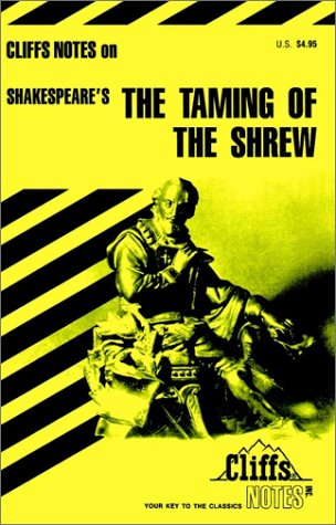 The Taming of the Shrew: Cliff's Notes Editors