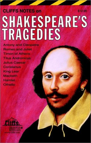 Shakespeare's Tragedies: Cliffs Notes