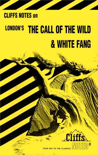 9780822002796: The Call of the Wild and White Fang (Cliffs Notes)