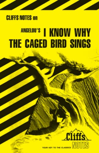 9780822006411: I Know Why the Caged Bird Sings (Cliffs Notes)