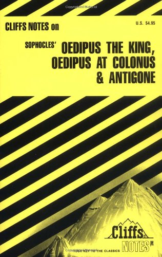 9780822007081: Oedipus the King, Oedipus at Colonus, and Antigone (Cliffs Notes)