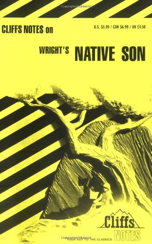 Wright's Native Son: Cliffs Notes Staff;