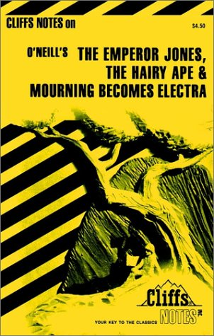 Emperor Jones the Hairy Ape and Mourning: O'Neill, Eugene, Roberts,