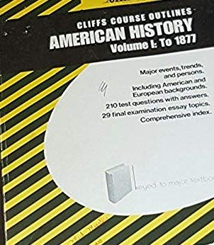 American History, Vol. 1: To 1877: Notes, Cliffs