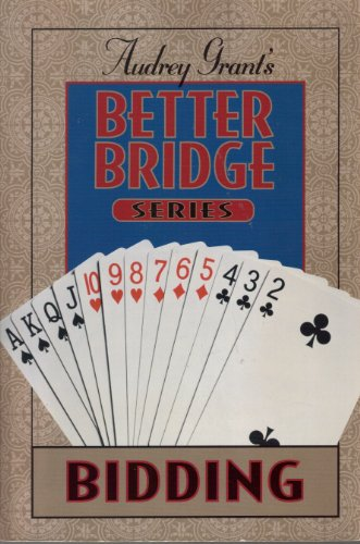 Audrey Grant's Better Bridge: Bidding (Audrey Grant's: Grant, Audrey