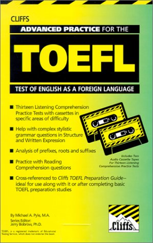 Cliffs Advanced Practice for the TOEFL with: Cliffs Notes, Pyle,