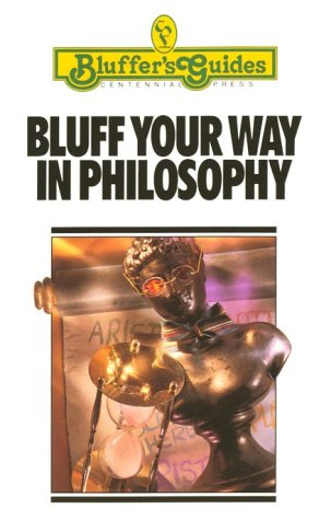 9780822022213: Bluff Your Way in Philosophy