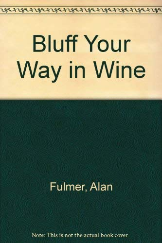 Bluff Your Way in Wine: Alan Fulmer