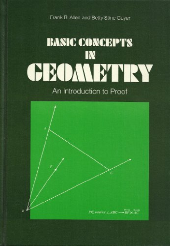 9780822100232: Basic concepts in geometry;: An introduction to proof