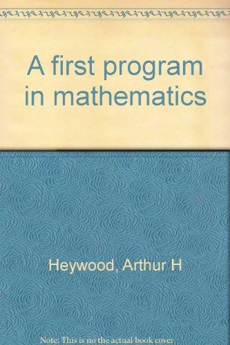 A First Program in Mathematics: Heywood, Arthur H