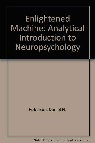 9780822101017: The Enlightened Machine: An Analytical Introduction to Neuropsychology