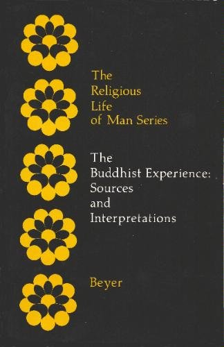 The Buddhist Experience: Sources and Interpretations