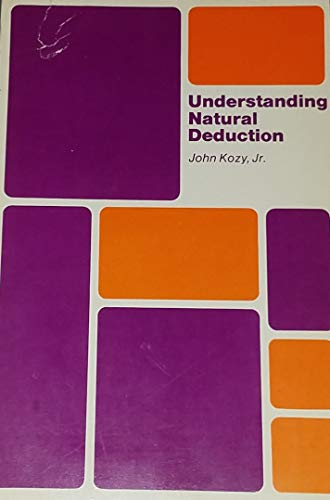 9780822101284: Understanding Natural Deduction: Formalist Approach to Introductory Logic