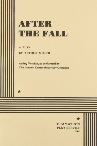 9780822200109: After the Fall: a play (acting version, as peformed by the Lincoln Center Repertory Company)
