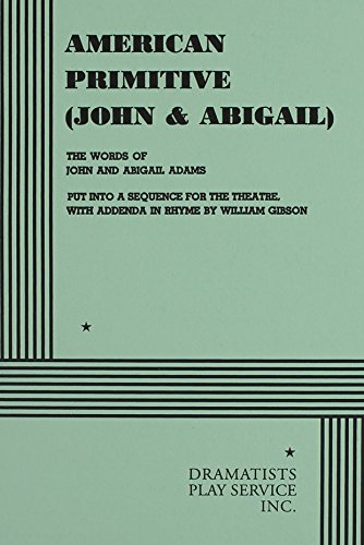 9780822200352: American Primitive (or John and Abigail): The Words of John and Abigail Adams