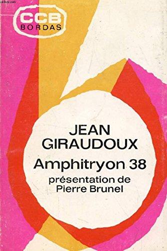 Amphitryon 38: Jean Giraudoux; S. N. Behrman