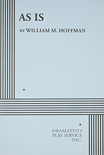 As Is: a Play 9780822200734 Book annotation not available for this title.Title: As IsAuthor: Hoffman, William M.Publisher: Dramatist's Play ServicePublication Date: