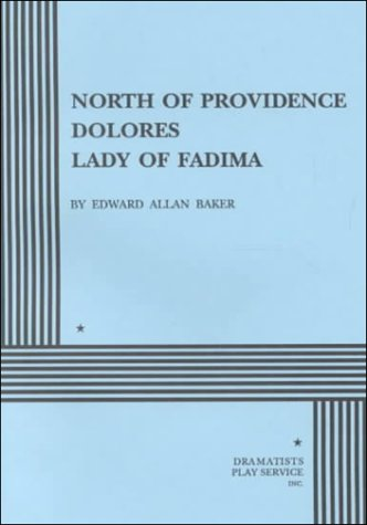 9780822200918: North of Providence/Dolores/Lady of Fadima