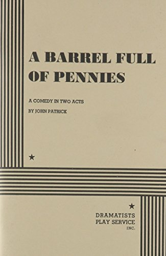A Barrel Full of Pennies.: John Patrick; John Patrick