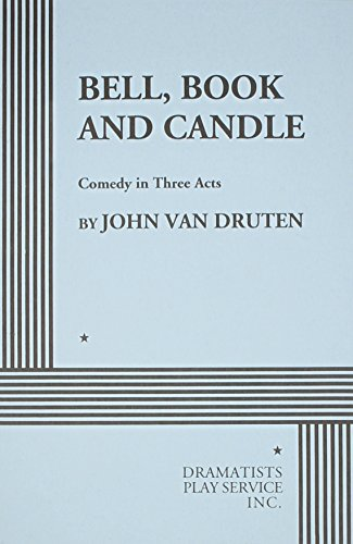 Bell, Book and Candle: A Comedy in: John van Druten