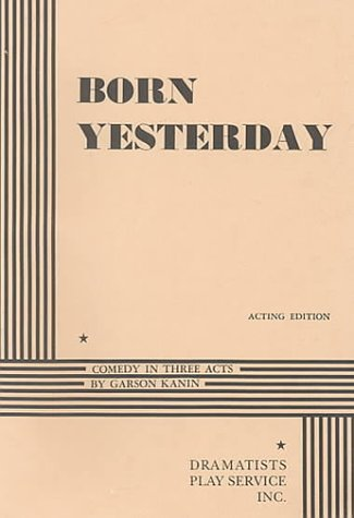 Born Yesterday.: Garson Kanin