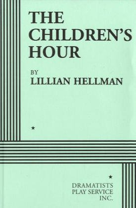 9780822202059: The Children's Hour (Acting Edition)