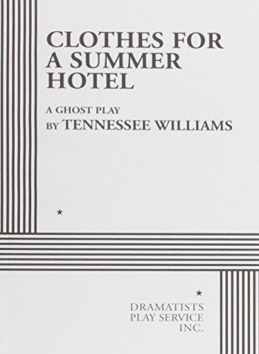 Clothes for a Summer Hotel - Acting: Tennessee Williams