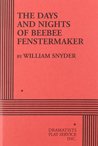 9780822202806: The Days and Nights of BeeBee Fenstermaker - Acting Edition