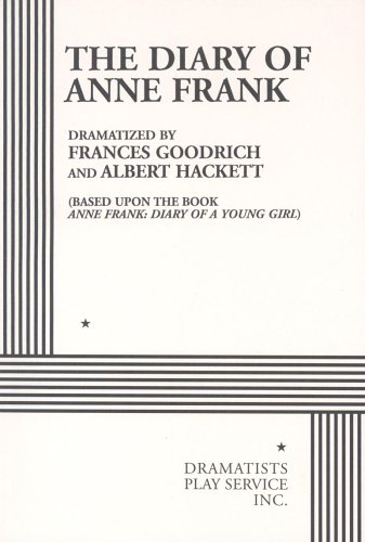 The Diary of Anne Frank.: Hackett, Albert, Frank,