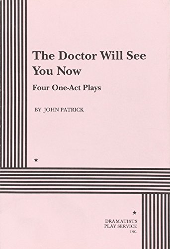 The Doctor Will See You Now.: John Patrick; Patrick, John