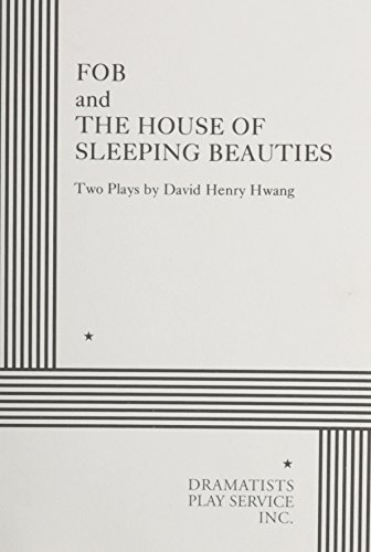 FOB and The House of Sleeping Beauties: David Henry Hwang;