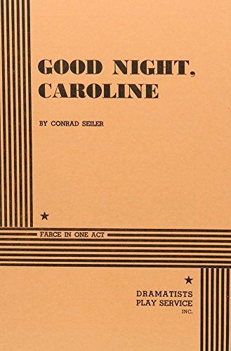 9780822204633: Good Night , Caroline.