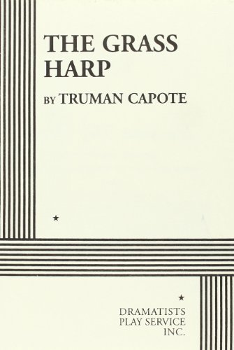 The Grass Harp: A Play in Two: Truman Capote