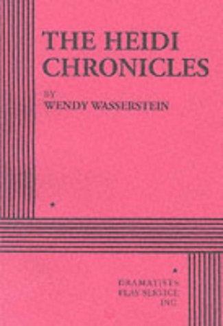 9780822205104: The Heidi Chronicles.