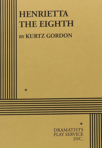 Henrietta The Eighth.: Kurtz Gordon; Kurtz Gordon