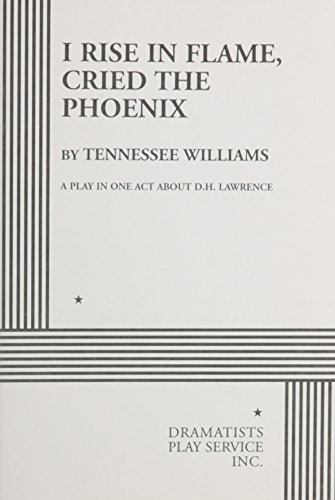 I Rise in Flame, Cried the Phoenix: Tennessee WILLIAMS
