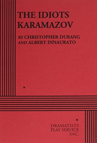 The Idiots Karamazov. (082220553X) by Christopher Durang and Albert Innaurato; Innaurato, Albert; Durang, Christopher