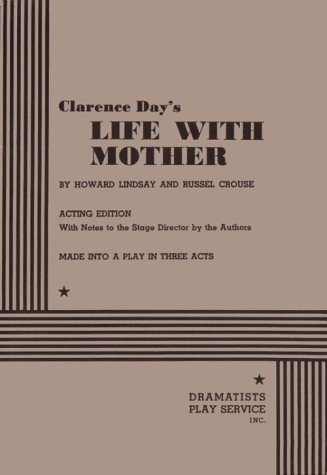 Life With Mother.: Howard Lindsay and