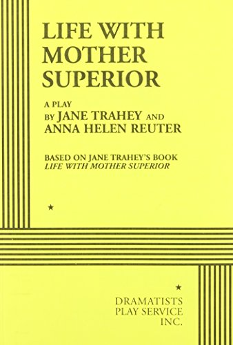 9780822206637: Life With Mother Superior, acting edition
