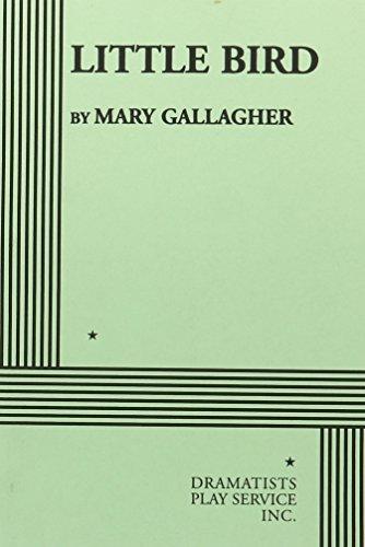 Little Bird.: Mary Gallagher; Mary