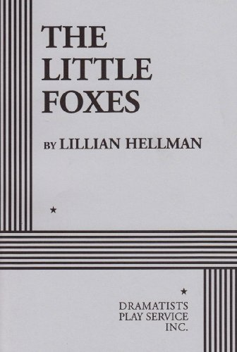 The Little Foxes.: Lillian Hellman