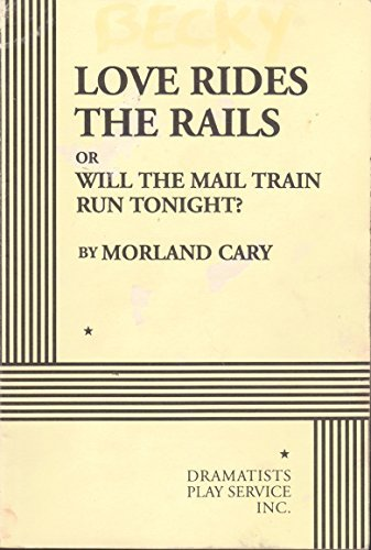 Love Rides the Rails; or Will the: Cary, Morland, Morland