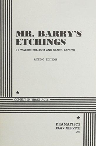 Mr. Barry's Etchings.: Bullock, Walter; Archer, Daniel; Archer, Daniel