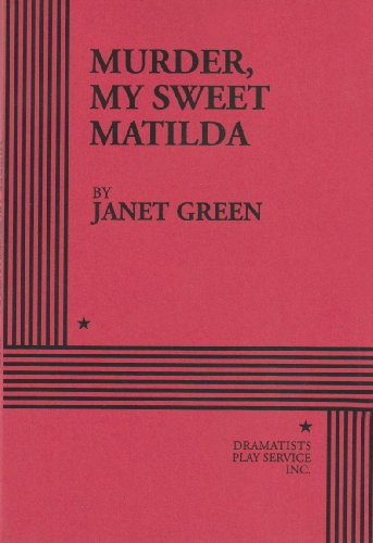 Murder, My Sweet Matilda (Formerly listed as: Janet Green