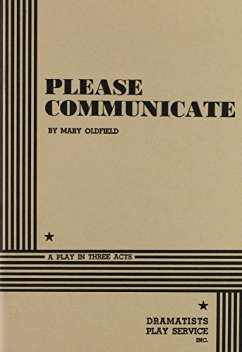 Please Communicate.: Mary Oldfield; Oldfield,