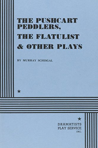 9780822209232: The Pushcart Peddlers, the Flatulist and Other Plays