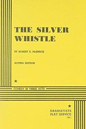 The Silver Whistle.: Robert E. McEnroe,