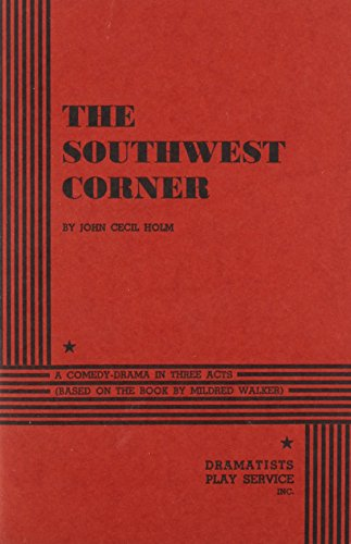 The Southwest Corner. (9780822210627) by John Cecil Holm, Based On The Novel By Mildred Walker; Holm, John Cecil; Walker, Mildred