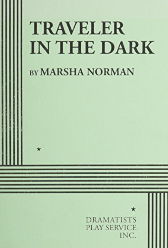 Traveler in the Dark. (0822211688) by Marsha Norman; Marsha Norman